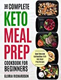 #3: Keto Meal Prep: The Complete Ketogenic Meal Prep Cookbook For Beginners | Save Time And Eat Healthier With Keto Meal Prep Recipes