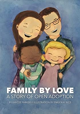Family By Love: A Story of Open Adoption