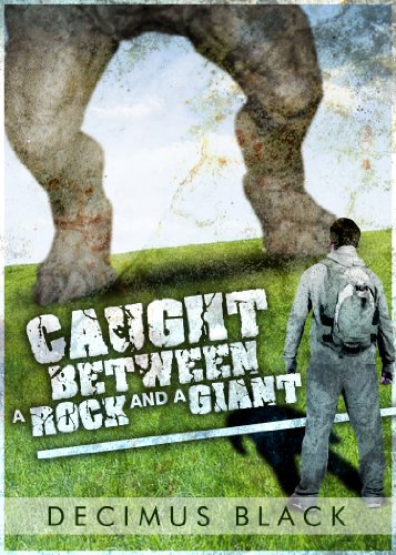 Caught Between a Rock and a Giant (Post Apocalyptic Survival) by [Black, Decimus]