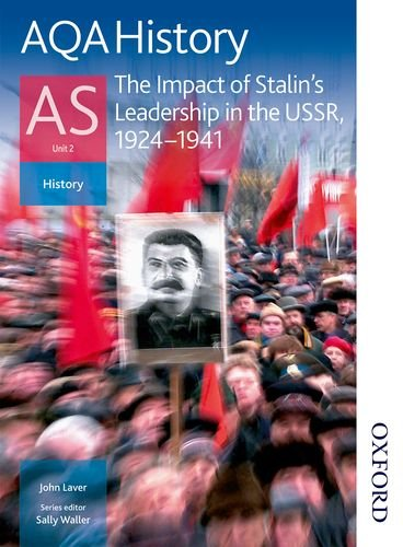 AQA History AS: Unit 2 - The Impact of Stalin's Leadership in the USSR, 1924-1941