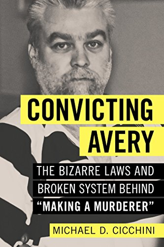 """Image of Convicting Avery: The Bizarre Laws and Broken System behind """"Making a Murderer"""""""