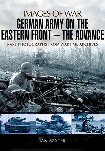 Read Online German Army on the Eastern Front - The Advance (Images of War) ebook