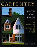 img - for Carpentry: Tricks of the Trade for Building and Finishing Your House by Bob Syvanen (2000-06-14) book / textbook / text book