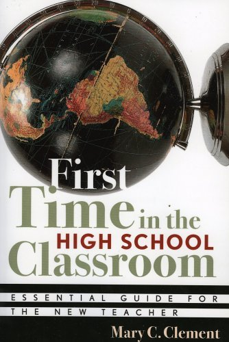 By Mary C. Clement - First Time In The High School Classroom: 1st (first) Edition