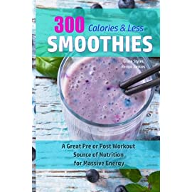 300-Calories-Or-Less-Smoothie-Recipes-A-Great-Pre-or-Post-Workout-Source-Of-Nutrition-For-Massive-Energy-Smoothie-Recipes-Smoothies