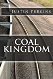 Coal Kingdom: Life In THe Mountains