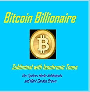 Bitcoin Billionaire Subliminal with Isochronic Tones