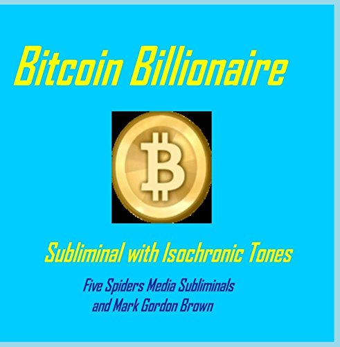 Price comparison product image Bitcoin Billionaire Subliminal with Isochronic Tones