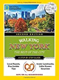 National Geographic Walking New York, 2nd Edition: The Best of the City (National Geographic Pocket Guide)