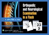 Orthopedic and Neurological Examination in a Flash, Miller, Toby and Miller, K. Jeffrey, 0781779189