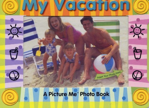 Read Online My Vacation (A Picture Me Photo Book) pdf epub