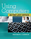 using computers in the law office with premium web site printed access card west legal studies by matthew s cornick 2014 07 15