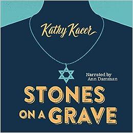 Kathy Kacer - Stones On A Grave Unabridged Audiobook