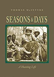 Seasons & Days: A Hunting Life