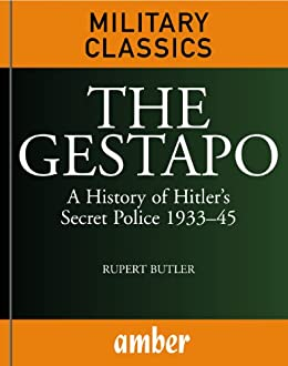 Amazon the gestapo a history of hitlers secret police 193345 the gestapo a history of hitlers secret police 193345 by butler fandeluxe Gallery
