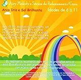Arco-Iris e o Sol Brilhante (IDADE 6 ?11 anos) Criado juntamente com m?icos e pisic?ogos para ajudar crian?s a relaxar, dormir e restabelecer-se em casa e hospital. by Airy Melody Music (2012-11-19)