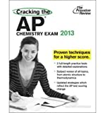 img - for [ [ [ Cracking the AP Chemistry Exam (2013) (Princeton Review: Cracking the AP Chemistry #13) [ CRACKING THE AP CHEMISTRY EXAM (2013) (PRINCETON REVIEW: CRACKING THE AP CHEMISTRY #13) ] By Foglino, Paul ( Author )Aug-07-2012 Paperback book / textbook / text book
