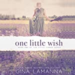 One Little Wish: The Little Things Mystery Series, Book 1 | Gina LaManna