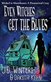 Even Witches Get The Blues: Wicked in Moonhaven~A