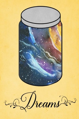 "Dream Journal - Rainbow Watercolor Dream Jar (Yellow): 100 page 6"" x 9"" Ruled Notebook: Inspirational Journal, Blank Notebook, Blank Journal, Lined ... Dream Jar Dream Journals) (Volume 16) pdf"