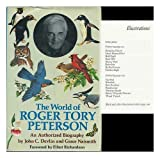 img - for The World of Roger Tory Peterson: An Authorized Biography book / textbook / text book