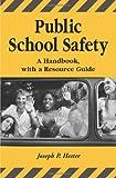 Public School Safety, Joseph P. Hester, 0786414839