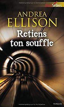 Retiens ton souffle par Ellison