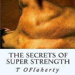 The Secrets of Super Strength