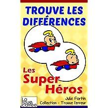 Trouve les différences - Les super héros (Collection - Trouve l'erreur t. 1) (French Edition)