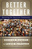 Better Together, Robert D. Putnam and Lewis Feldstein, 0743235479
