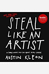 Steal Like An Artist (Turtleback School & Library Binding Edition) by Austin Kleon (2012-02-28) Library Binding