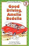 Good Driving, Amelia Bedelia (I Can Read Book 2) by Parish, Herman (2002) Paperback