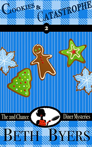 COOKIES & CATASTROPHE: The 2nd Chance Diner Mysteries