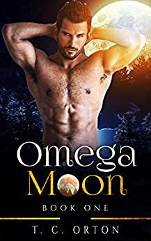 Omega Moon: (M/M, Shifter, Mpreg, New Adult) by [Orton, T.C.]