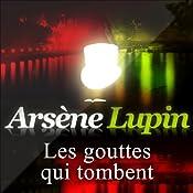 Les gouttes qui tombent (Arsène Lupin 31)   Maurice Leblanc