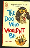 Dog Who Wouldn't Be, Farley Mowat, 0770421288