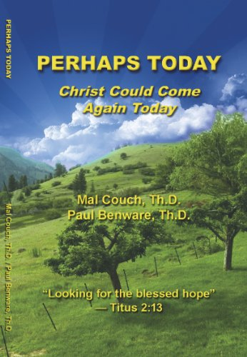 Perhaps Today: Christ Could Come Again - Mal Today