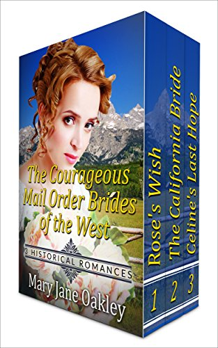 The Courageous Mail Order Brides of the West: Three Historical - Order Oakley