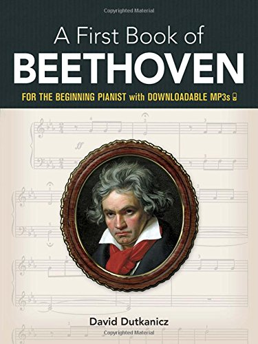 - A First Book of Beethoven: 24 Arrangements for the Beginning Pianist with Downloadable MP3s (Dover Music for Piano)