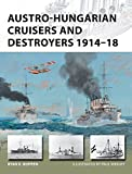 Austro-Hungarian Cruisers and Destroyers 1914-18 (New Vanguard, Band 241)
