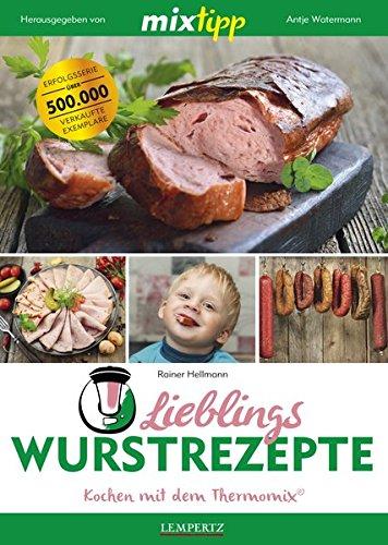mixtipp: Lieblings-Wurstrezepte: Kochen mit dem Thermomix