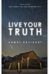 Live Your Truth by Ravikant, Kamal (June 27, 2013) Paperback Paperback