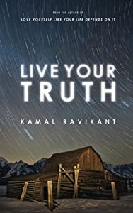 Live Your Truth by Ravikant, Kamal (June 27, 2013) Paperback