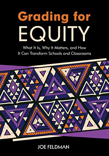 Pdf Teaching Grading for Equity: What It Is, Why It Matters, and How It Can Transform Schools and Classrooms