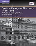 A/AS Level History for AQA Spain in the Age of Discovery, 1469-1598 Student Book (A Level (AS) History AQA)