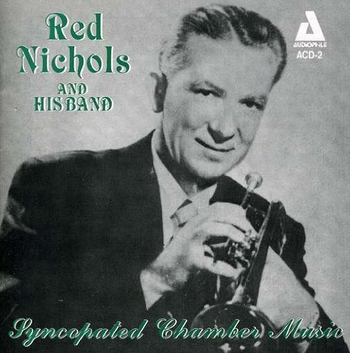 Syncopated Chamber Music by Red Nichols (2003-01-21)