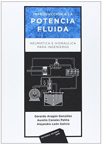 Descargar Libro Introducción A La Potencia Fluida. Neumática E Hidráulica Para Ingenieros AragÓn