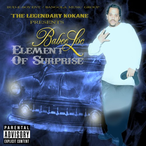 "The Legendary Kokane Presents ""Babee Loc Element Of Surprise"" [Explicit]"