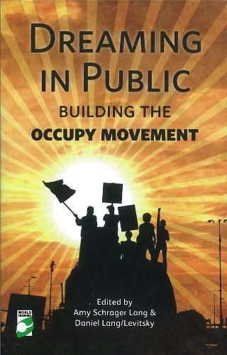 Dreaming in Public: Building the Occupy Movement