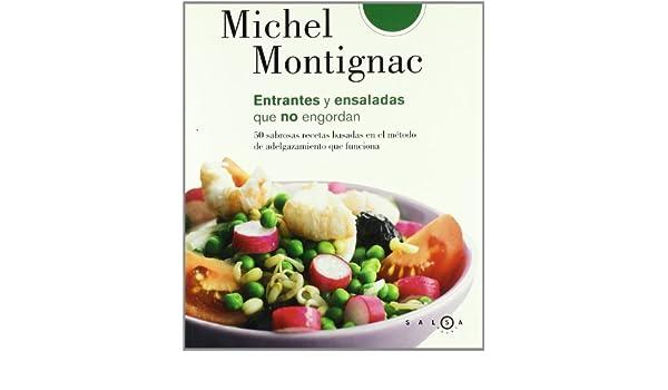 Mis mejores recetas de ensaladas y entrantes: Michel Montignac: 9788496599338: Amazon.com: Books